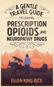 A Gentle Travel Guide to Leaving Prescription Opioids and Neuropathy Drugs 2