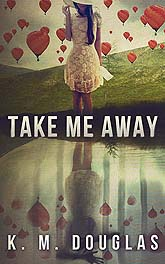 Book Cover Take Me Away Ebook LR
