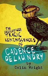 The Delightfully Tragic Reminiscences of Cadence DeLaundry c Book Cover Design