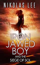 Cover Design Sample The Iron Jawed Boy and the Siege of Sol