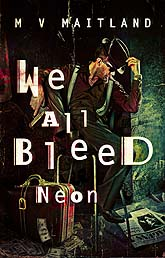Cover We All Bleed Neon Ebook